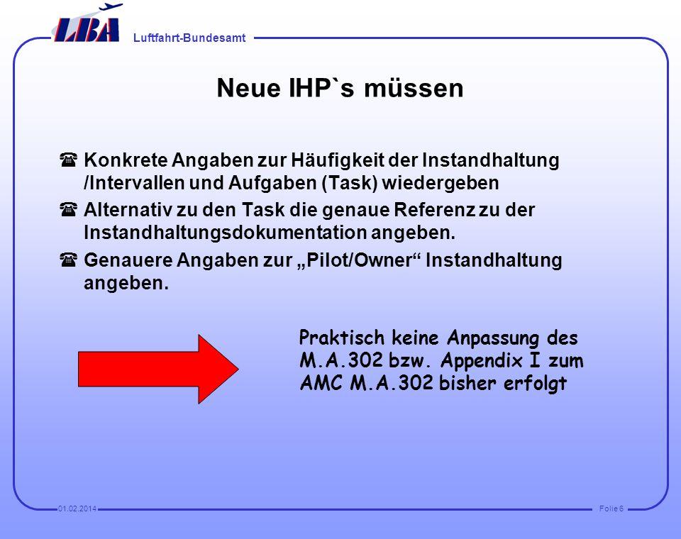 Neue IHP`s müssenKonkrete Angaben zur Häufigkeit der Instandhaltung /Intervallen und Aufgaben (Task) wiedergeben.