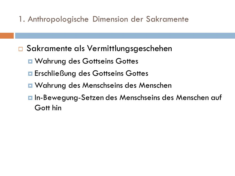1. Anthropologische Dimension der Sakramente