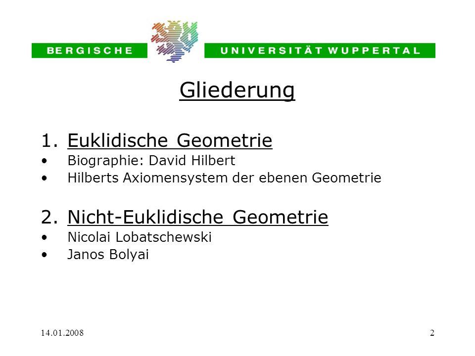 Gliederung Euklidische Geometrie Nicht-Euklidische Geometrie