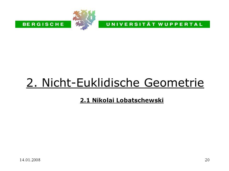 2. Nicht-Euklidische Geometrie 2.1 Nikolai Lobatschewski
