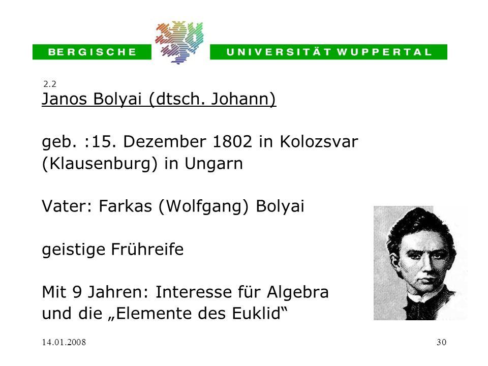 Janos Bolyai (dtsch. Johann) geb. :15. Dezember 1802 in Kolozsvar