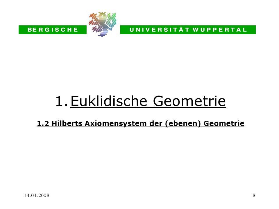 1.2 Hilberts Axiomensystem der (ebenen) Geometrie