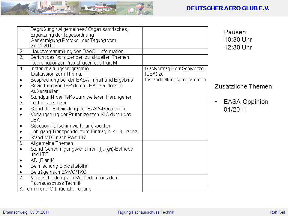Pausen: 10:30 Uhr 12:30 Uhr Zusätzliche Themen: EASA-Oppinion 01/2011