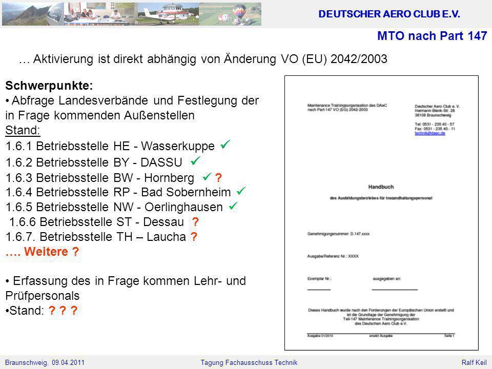 MTO nach Part 147 … Aktivierung ist direkt abhängig von Änderung VO (EU) 2042/2003. Schwerpunkte: