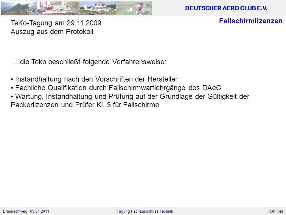 Fallschirmlizenzen TeKo-Tagung am 29.11.2009. Auszug aus dem Protokoll. ….die Teko beschließt folgende Verfahrensweise:
