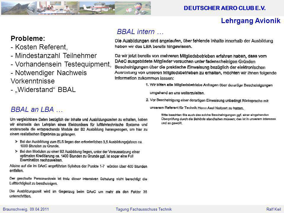 Lehrgang Avionik BBAL intern … Probleme: Kosten Referent, Mindestanzahl Teilnehmer. Vorhandensein Testequipment,