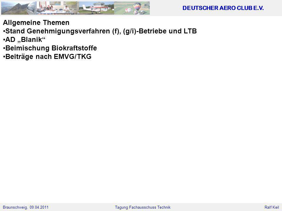 """Allgemeine Themen Stand Genehmigungsverfahren (f), (g/i)-Betriebe und LTB. AD """"Blanik Beimischung Biokraftstoffe."""
