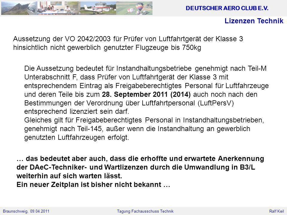 Lizenzen Technik Aussetzung der VO 2042/2003 für Prüfer von Luftfahrtgerät der Klasse 3. hinsichtlich nicht gewerblich genutzter Flugzeuge bis 750kg.