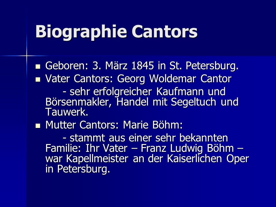 Biographie Cantors Geboren: 3. März 1845 in St. Petersburg.