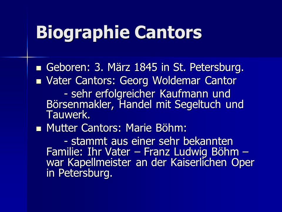 Biographie Cantors Geboren: 3. März 1845 in St. Petersburg.