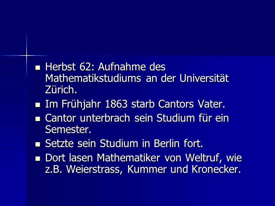 Herbst 62: Aufnahme des Mathematikstudiums an der Universität Zürich.