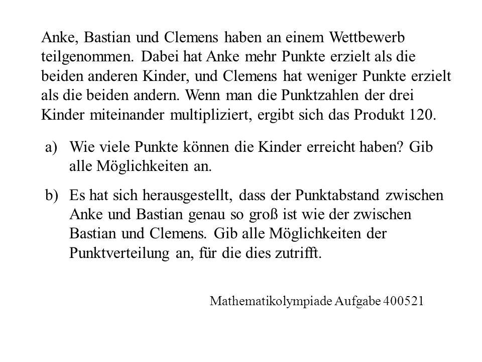 Anke, Bastian und Clemens haben an einem Wettbewerb teilgenommen