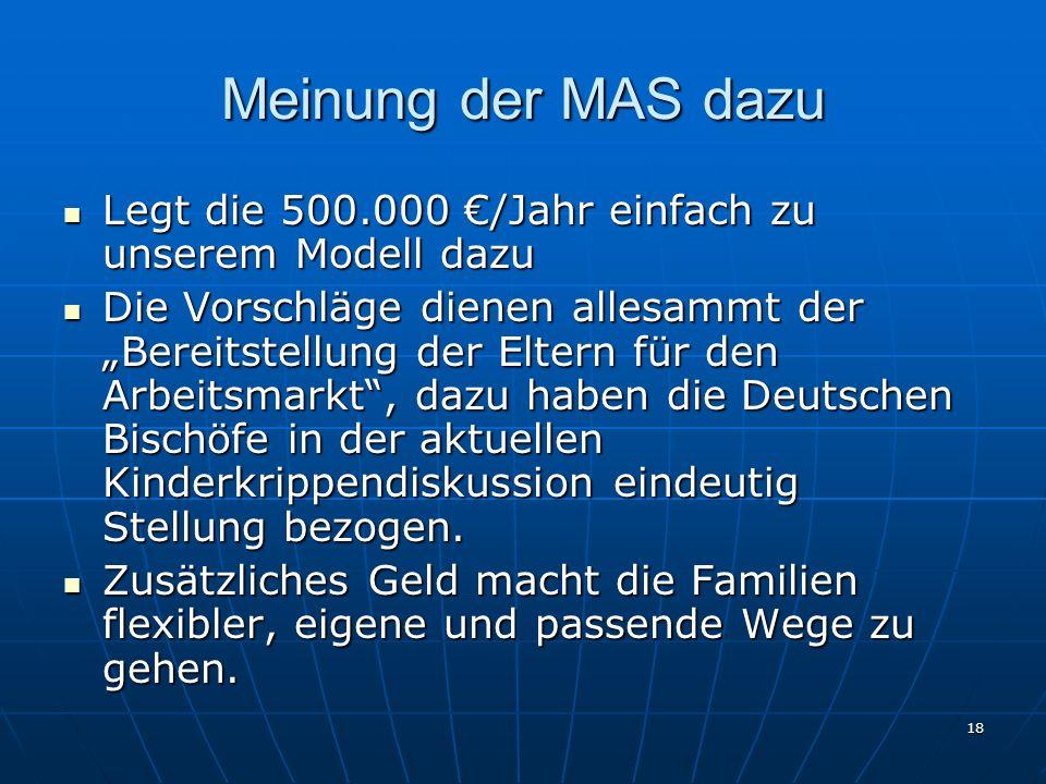 Meinung der MAS dazu Legt die 500.000 €/Jahr einfach zu unserem Modell dazu.