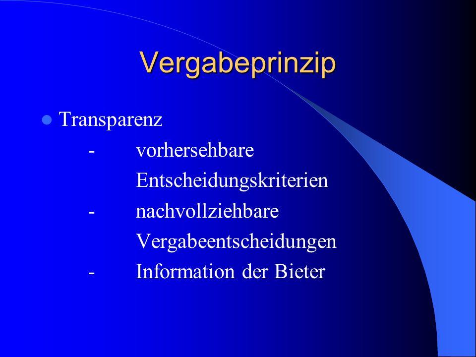 Vergabeprinzip Transparenz - vorhersehbare Entscheidungskriterien