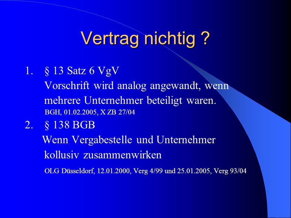 Vertrag nichtig 1. § 13 Satz 6 VgV