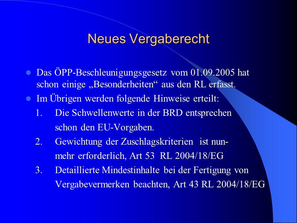 """Neues Vergaberecht Das ÖPP-Beschleunigungsgesetz vom 01.09.2005 hat schon einige """"Besonderheiten aus den RL erfasst."""