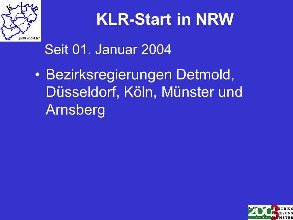 KLR-Start in NRW Seit 01. Januar 2004.