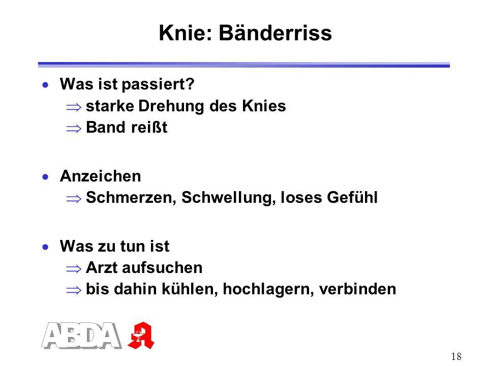 Knie: Bänderriss Was ist passiert starke Drehung des Knies Band reißt