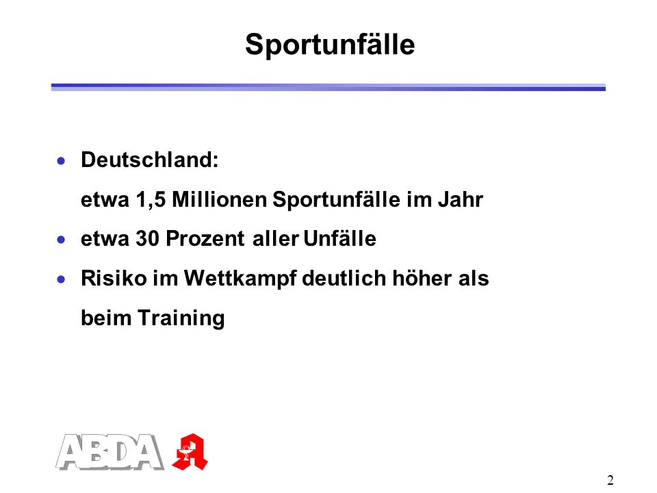 Sportunfälle Deutschland: etwa 1,5 Millionen Sportunfälle im Jahr