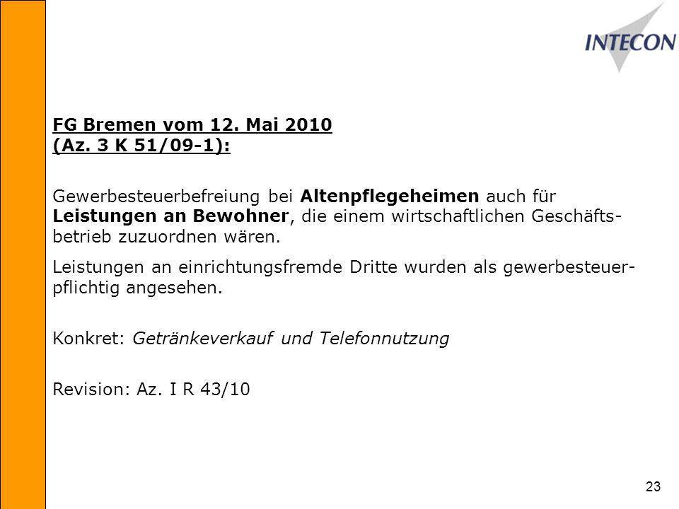FG Bremen vom 12. Mai 2010 (Az. 3 K 51/09-1):
