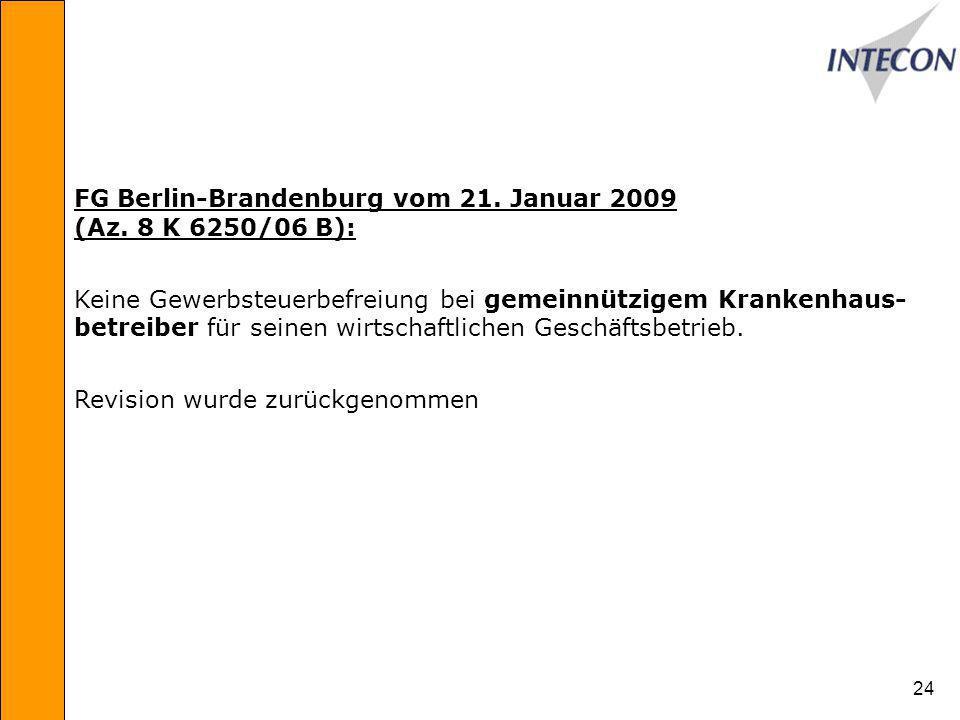 FG Berlin-Brandenburg vom 21. Januar 2009 (Az. 8 K 6250/06 B):
