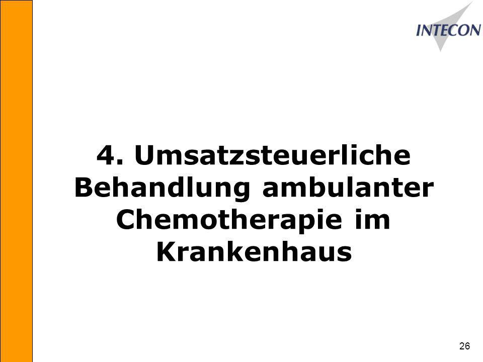 4. Umsatzsteuerliche Behandlung ambulanter Chemotherapie im Krankenhaus