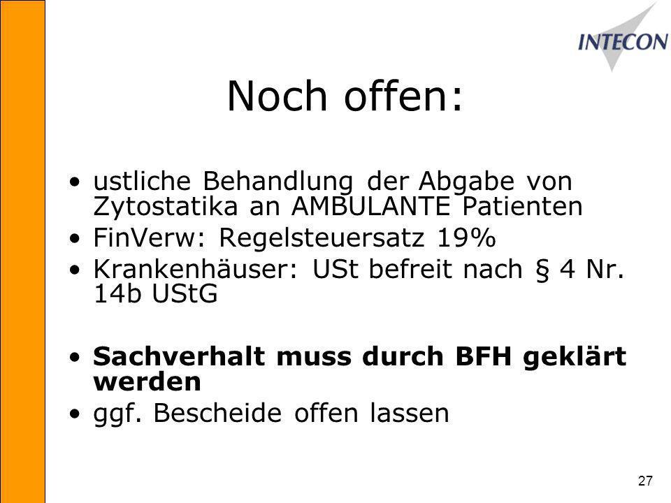 Noch offen: ustliche Behandlung der Abgabe von Zytostatika an AMBULANTE Patienten. FinVerw: Regelsteuersatz 19%
