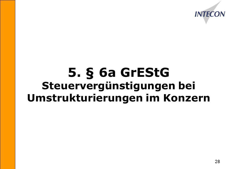 5. § 6a GrEStG Steuervergünstigungen bei Umstrukturierungen im Konzern