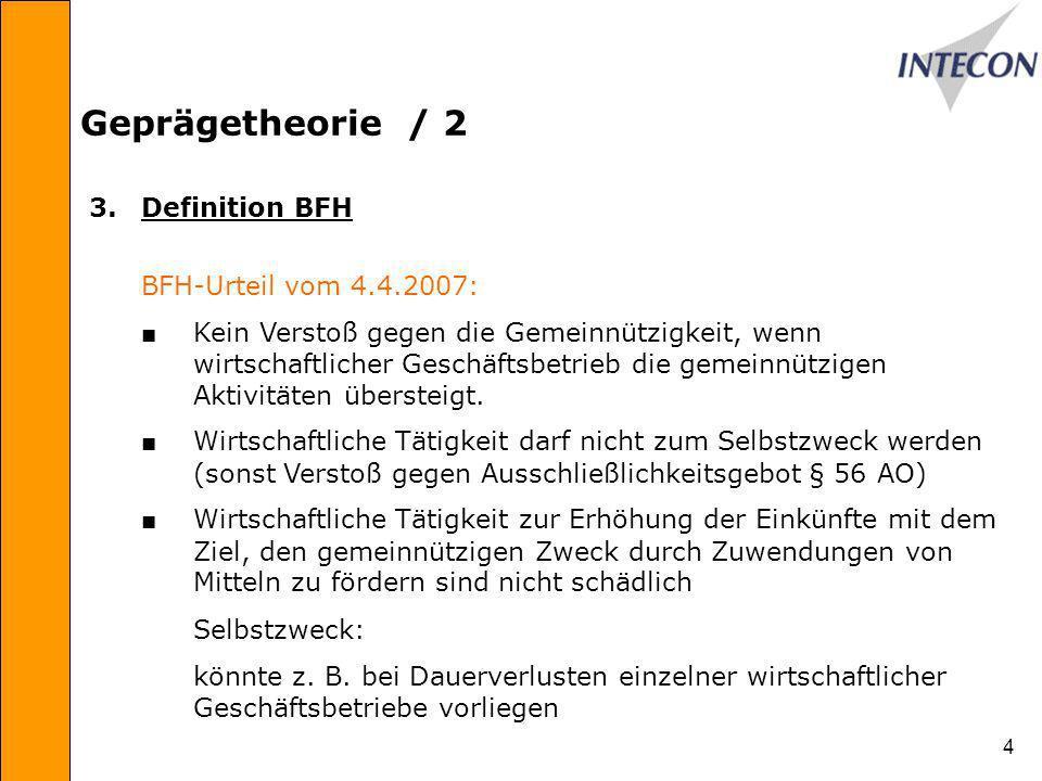 Geprägetheorie / 2 3. Definition BFH BFH-Urteil vom 4.4.2007: