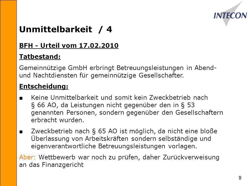 Unmittelbarkeit / 4 BFH - Urteil vom 17.02.2010 Tatbestand: