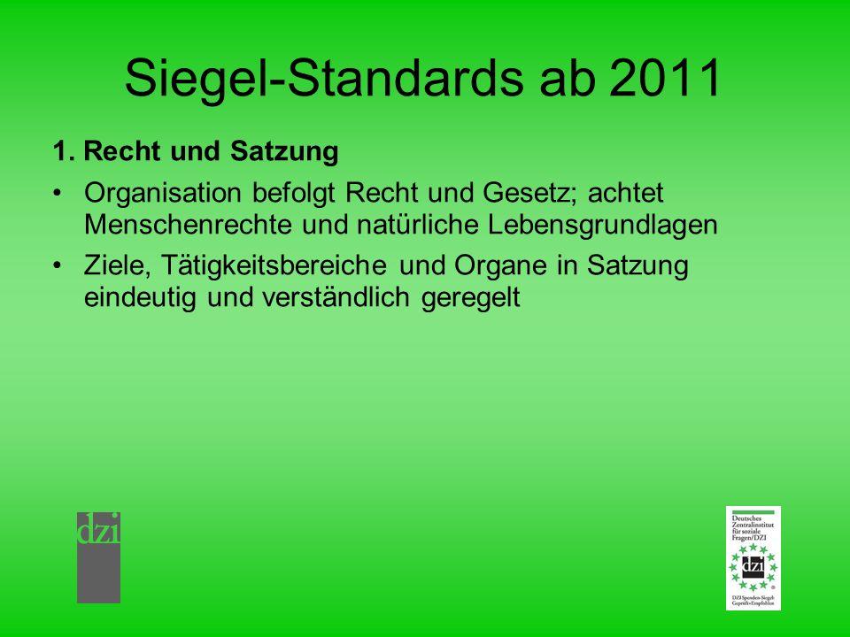 Siegel-Standards ab 2011 1. Recht und Satzung