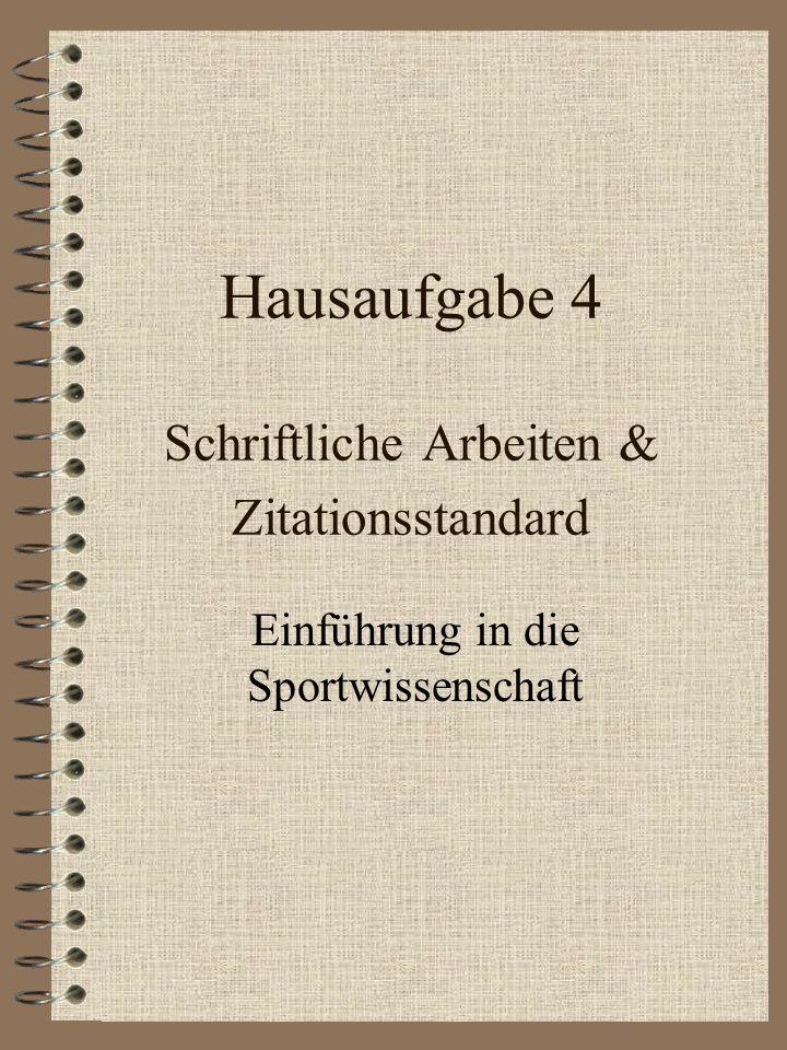 Hausaufgabe 4 Schriftliche Arbeiten & Zitationsstandard