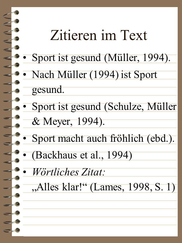 Zitieren im Text Sport ist gesund (Müller, 1994).