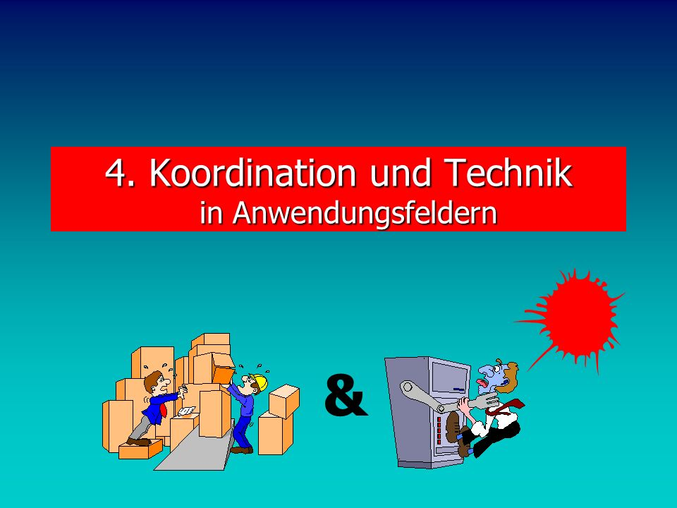 4. Koordination und Technik in Anwendungsfeldern