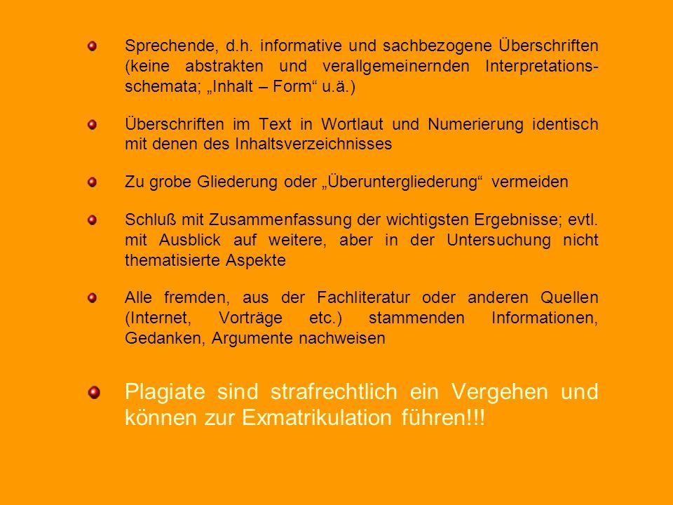 """Sprechende, d.h. informative und sachbezogene Überschriften (keine abstrakten und verallgemeinernden Interpretations-schemata; """"Inhalt – Form u.ä.)"""