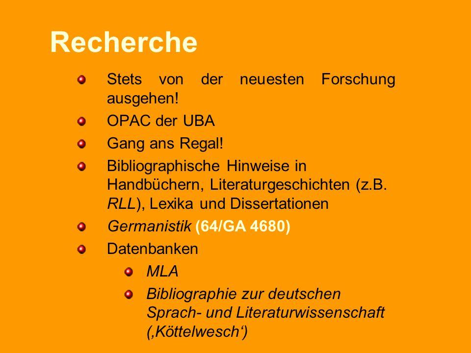 Recherche Stets von der neuesten Forschung ausgehen! OPAC der UBA