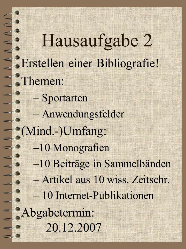 Hausaufgabe 2 Erstellen einer Bibliografie! Themen: (Mind.-)Umfang: