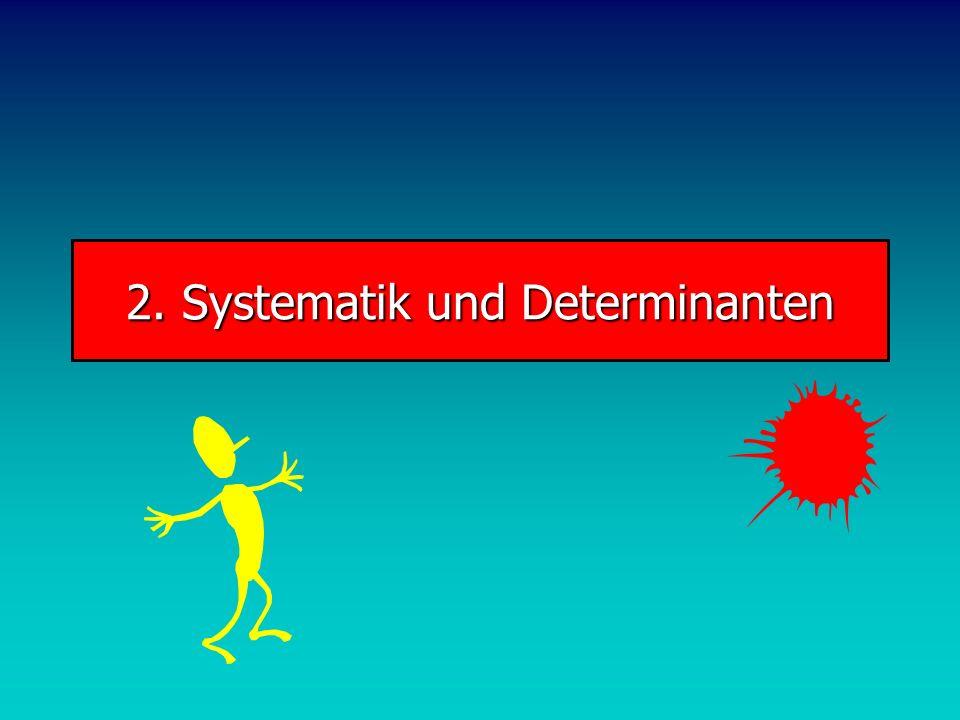 2. Systematik und Determinanten
