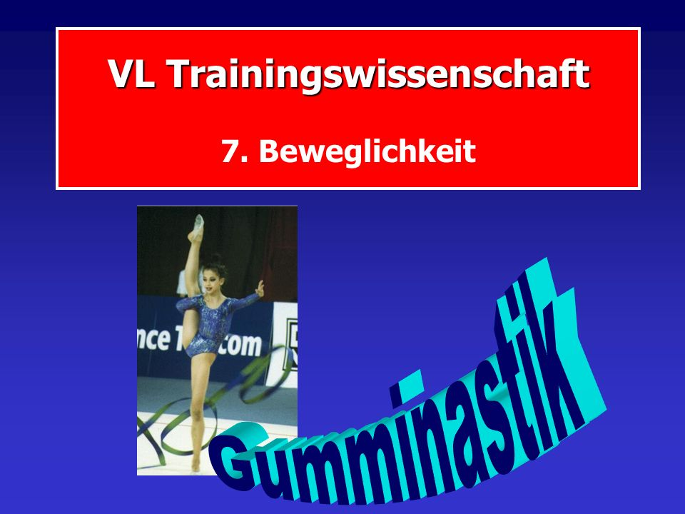 VL Trainingswissenschaft 7. Beweglichkeit