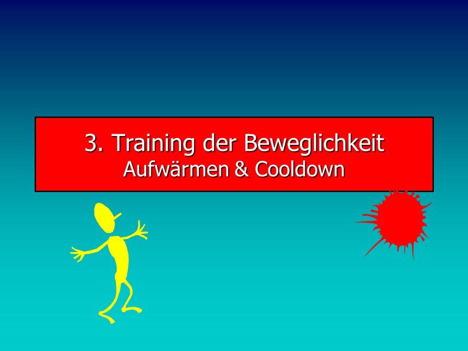 3. Training der Beweglichkeit Aufwärmen & Cooldown