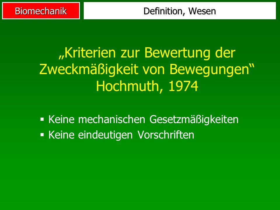 """Definition, Wesen """"Kriterien zur Bewertung der Zweckmäßigkeit von Bewegungen Hochmuth, 1974. Keine mechanischen Gesetzmäßigkeiten."""