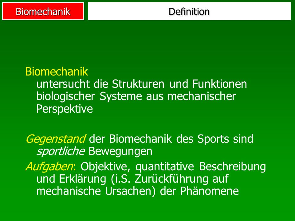 Gegenstand der Biomechanik des Sports sind sportliche Bewegungen