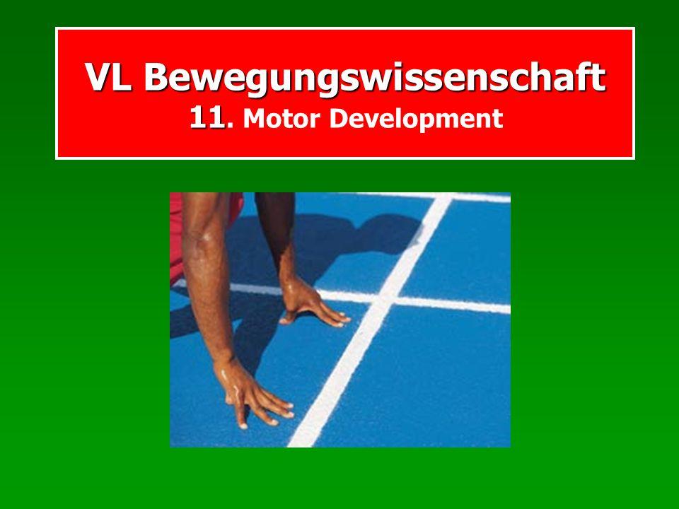 VL Bewegungswissenschaft 11. Motor Development