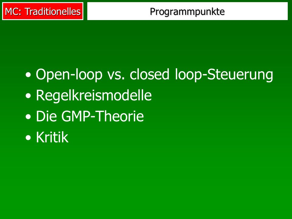 Open-loop vs. closed loop-Steuerung Regelkreismodelle Die GMP-Theorie