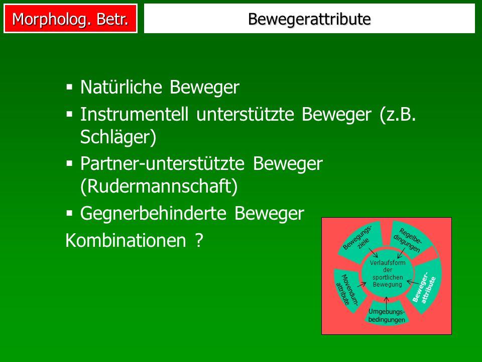 Instrumentell unterstützte Beweger (z.B. Schläger)