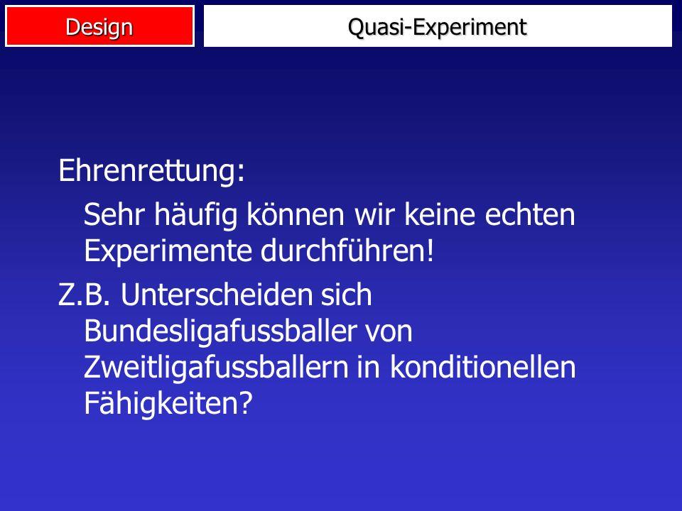 Sehr häufig können wir keine echten Experimente durchführen!