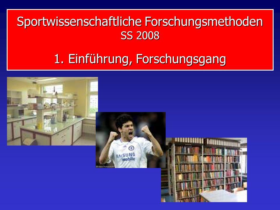 Sportwissenschaftliche Forschungsmethoden SS 2008 1