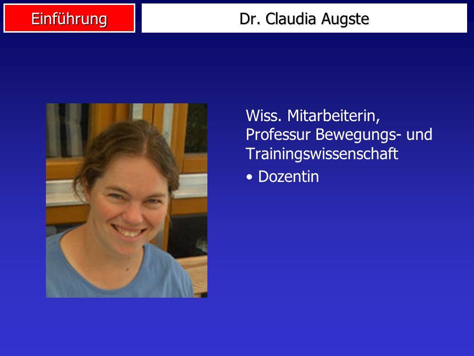 Dr. Claudia Augste Wiss. Mitarbeiterin, Professur Bewegungs- und Trainingswissenschaft Dozentin