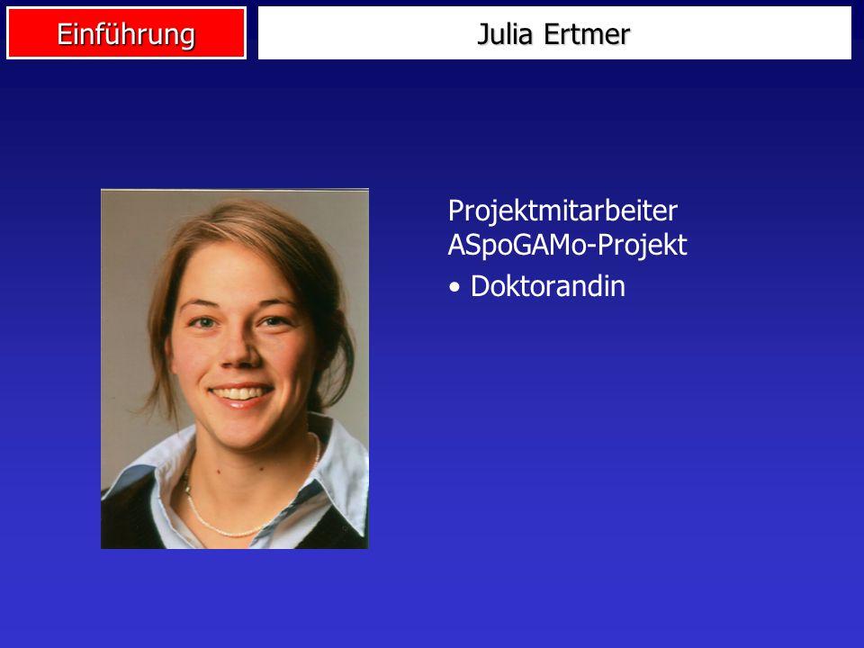 Julia Ertmer Projektmitarbeiter ASpoGAMo-Projekt Doktorandin