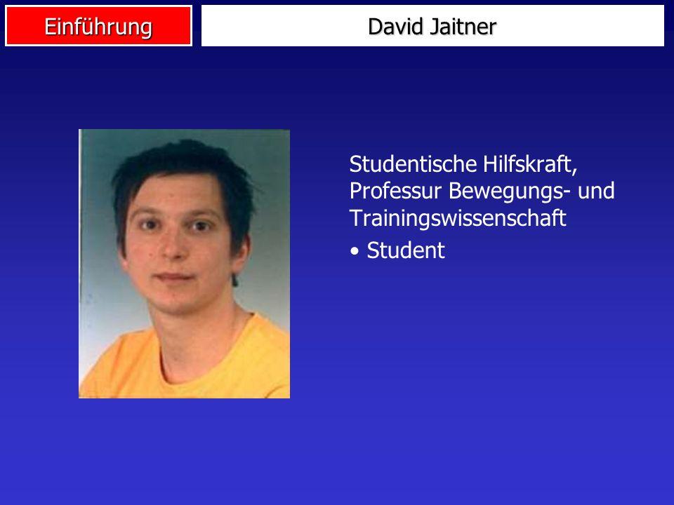 David Jaitner Studentische Hilfskraft, Professur Bewegungs- und Trainingswissenschaft Student
